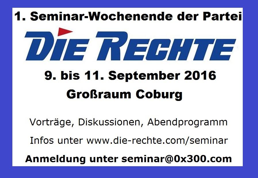 Einladung zum 1. Seminar-Wochenende der Partei DIE RECHTE vom 9. bis 11. September 2016