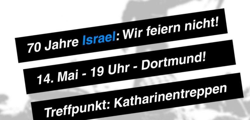 70 Jahre Israel: Wir feiern nicht! [Dortmund, 14. Mai 2018]