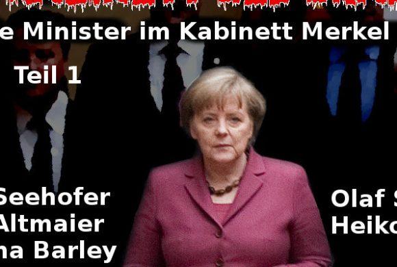 Merkel IV – Das Regierungskabinett des Grauens – Teil 1
