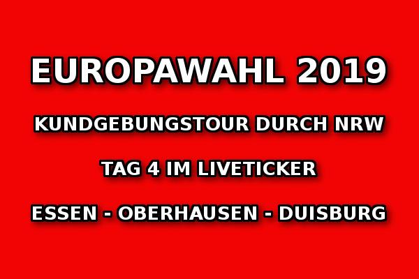 Europawahlkampf 2019: Tag 4 der NRW-Kundgebungstour im Liveticker!