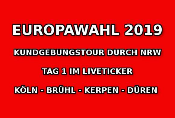 Europawahlkampf 2019: Tag 1 der NRW-Kundgebungstour im Liveticker!