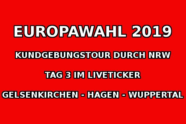 Europawahlkampf 2019: Tag 3 der NRW-Kundgebungstour im Liveticker!