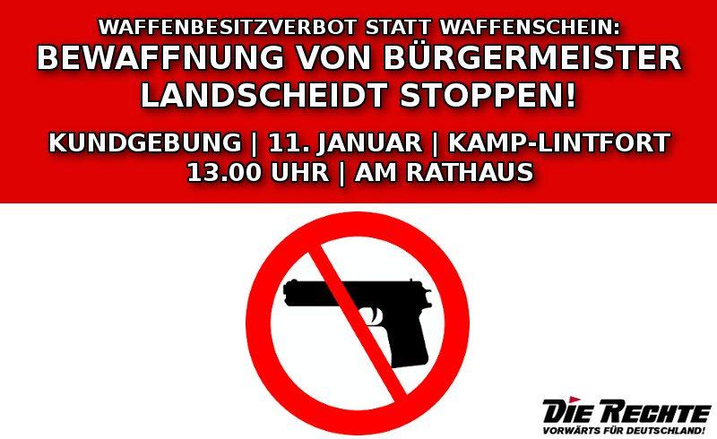 Samstag (11. Januar) Kundgebung in Kamp-Lintfort: Keine Waffen für Christoph Landscheidt – Schützt uns vor diesem Mann!