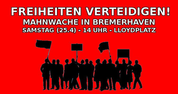 Für Samstag (25. April) geplante Mahnwache in Bremerhaven juristisch durchgesetzt!