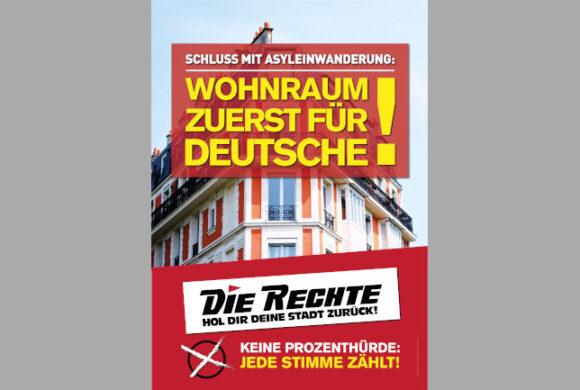 """DORTMUND Absurd: Migrantenverein erstattet Strafanzeige wegen """"Wohnraum zuerst für Deutsche"""" – Plakat von DIE RECHTE"""